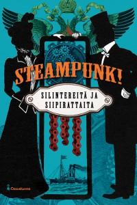 Steampunk! Silintereitä ja siipirattaita kansi