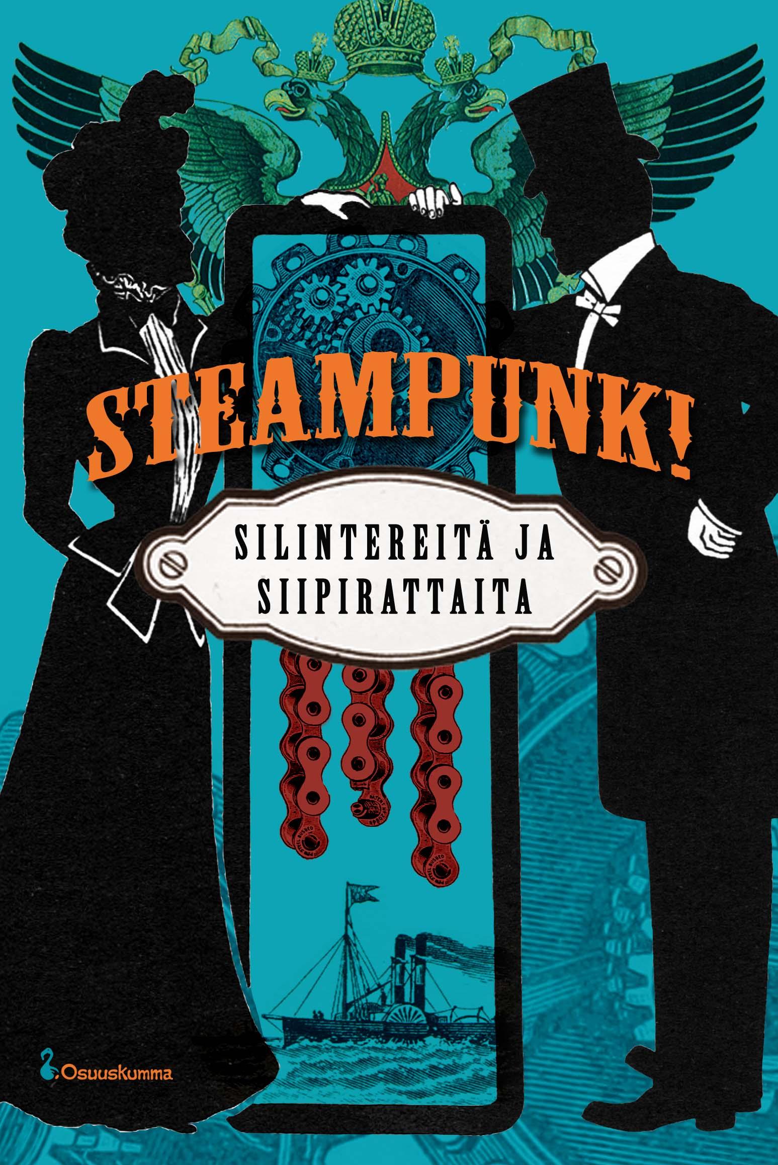 Kansi: Steampunk! - Silintereitä ja siipirattaita